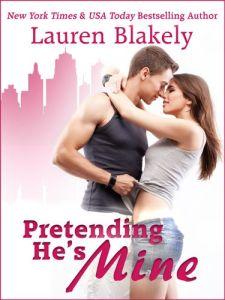 Pretending He's Mine by Lauren Blakely for cover reveal