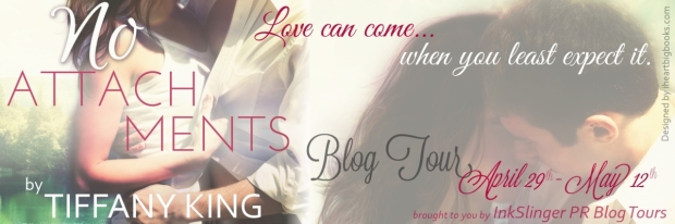 Tiffany King No Attachments Blog Tour FINAL